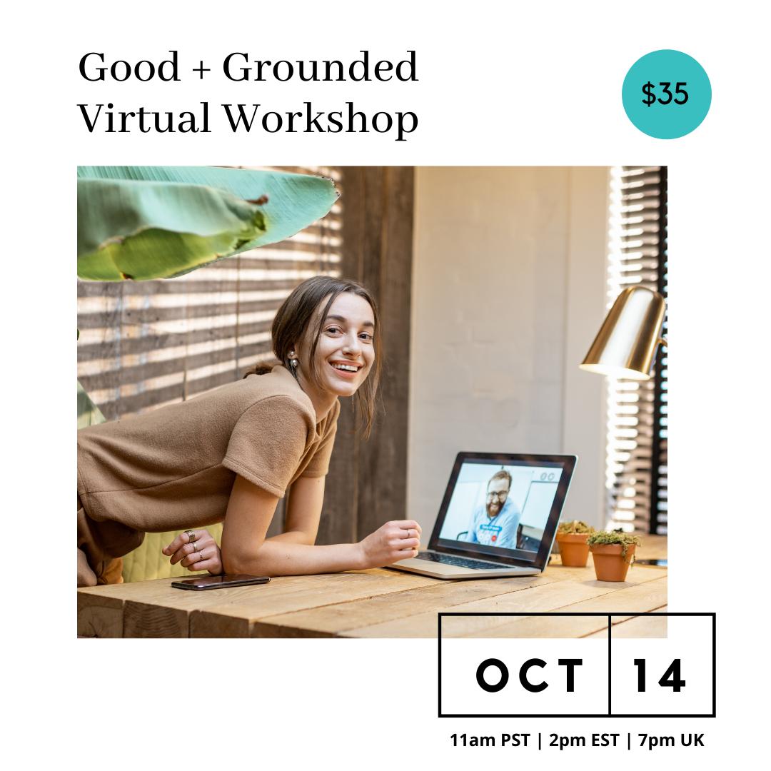 Good + Grounded Workshop- Oct 14