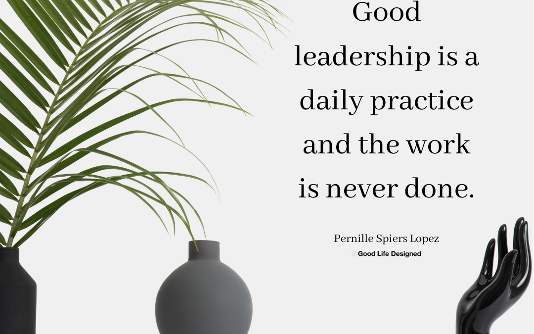 Good Leadership is a Daily Practice
